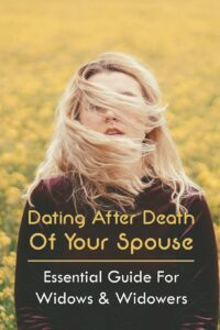 A picture of book Dating After Death Of Your Spouse